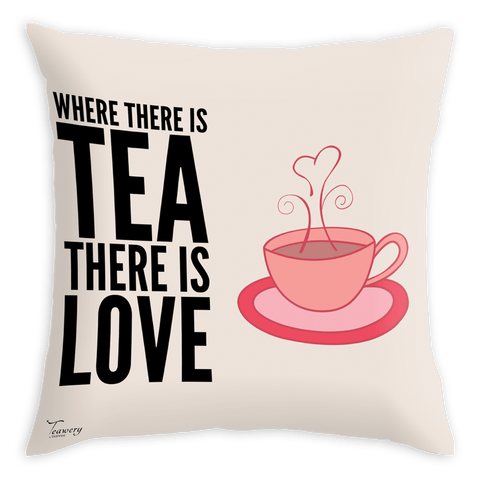 Tassyam Cushion Cover Teawery There Is Tea There Is Love Satin Cushion Cover 16x16 by Tassyam