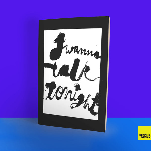 I Wanna Talk Tonight { Music-Inspired Graphic Notebook }