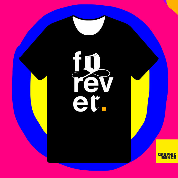 Forever { Unisex Black/White Premium Music-inspired Graphic Print T-shirt }