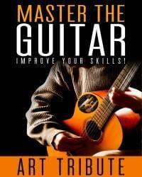 Master The Guitar - Improve Your Skill E-Book - Art Tributes