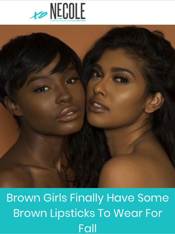 Brown Girls Finally Have Some Brown Lipsticks To Wear For Fall