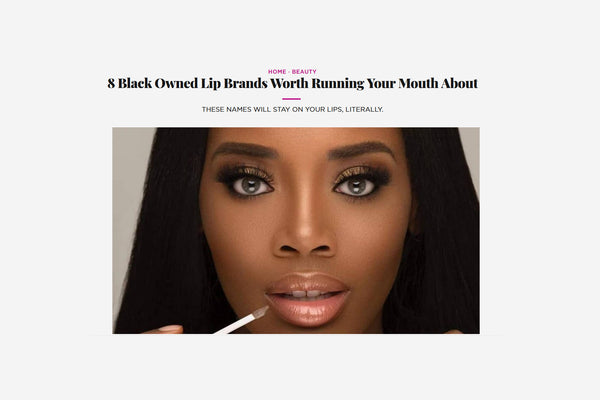 8 Black Owned Lip Brands Worth Running Your Mouth About