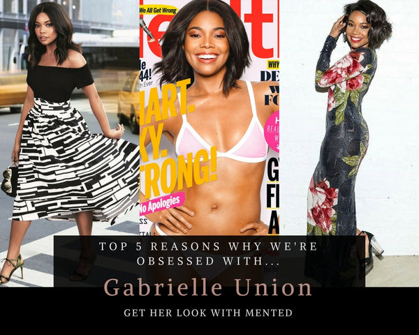 Top 5 Reasons Why We're Obsessed with...Gabrielle Union