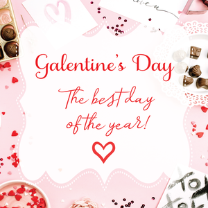 Galentine's Day, The Best Day of the Year!