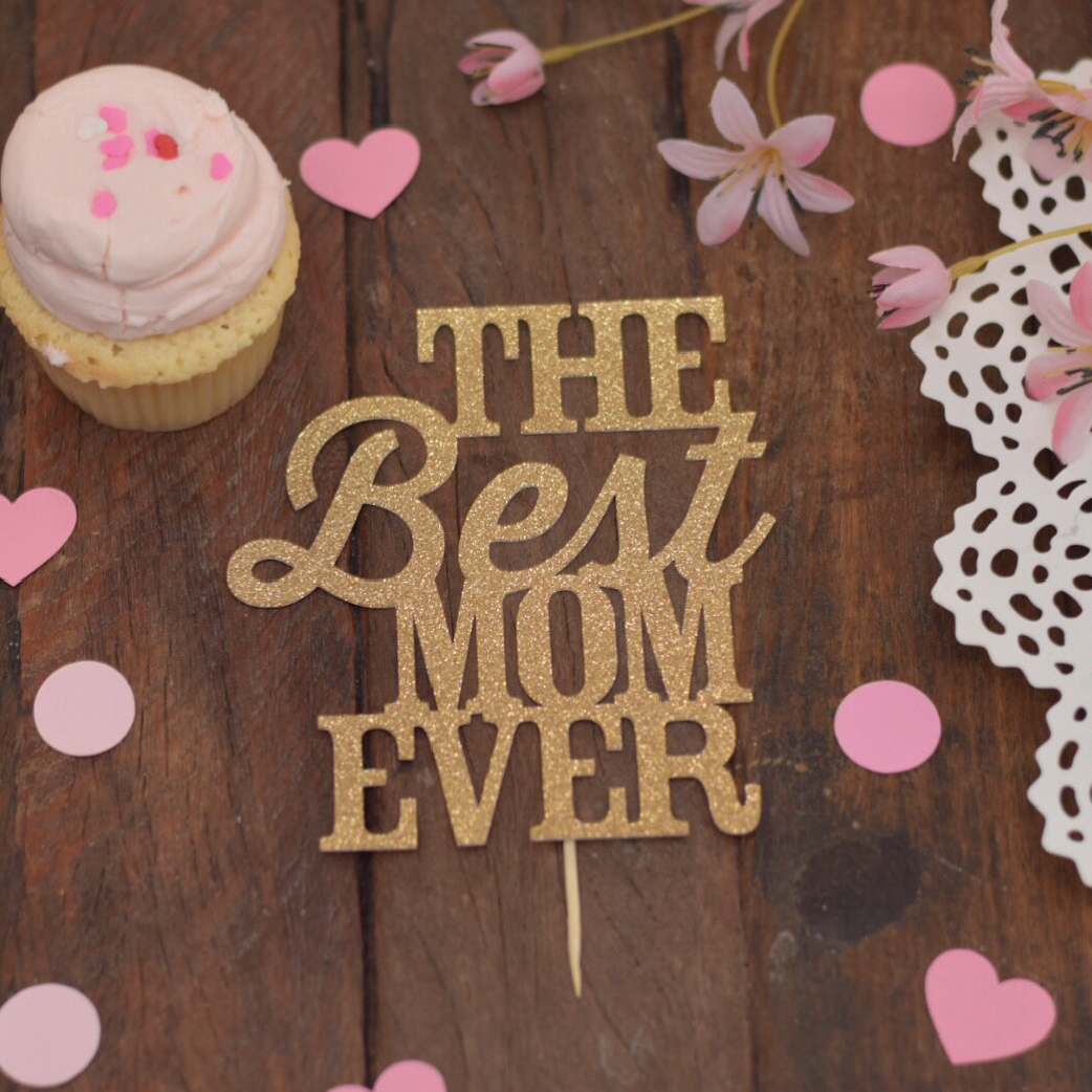 best mom ever mother's day cake topper