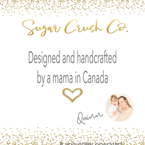 Sugar Crush Co designed and handcrafted by a mama in Canada