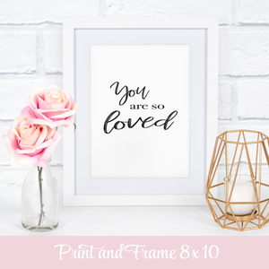 You are so loved sign for a nursery or baby shower