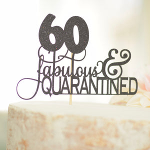 Fabulous and Quarantined Birthday Cake Topper