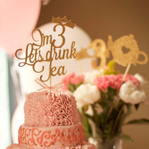 Cake with I'm 3 let's drink tea cake topper and teapot caketopper