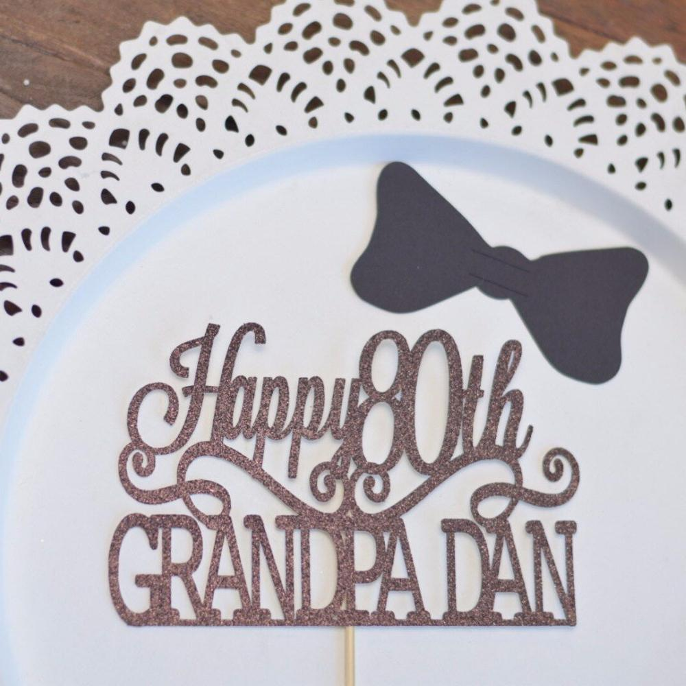 Happy 80th birthday Grandpa Dan brown glitter cake topper