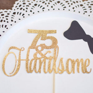 75 & handsome gold glitter cake topper for a birthday party
