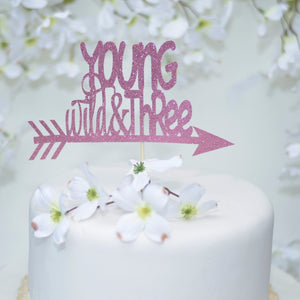 Young wild and three pink sparkle glitter cake topper