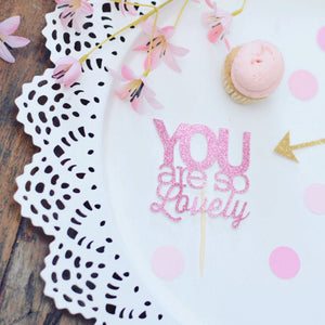 You are so lovely pink glitter cupcake toppers