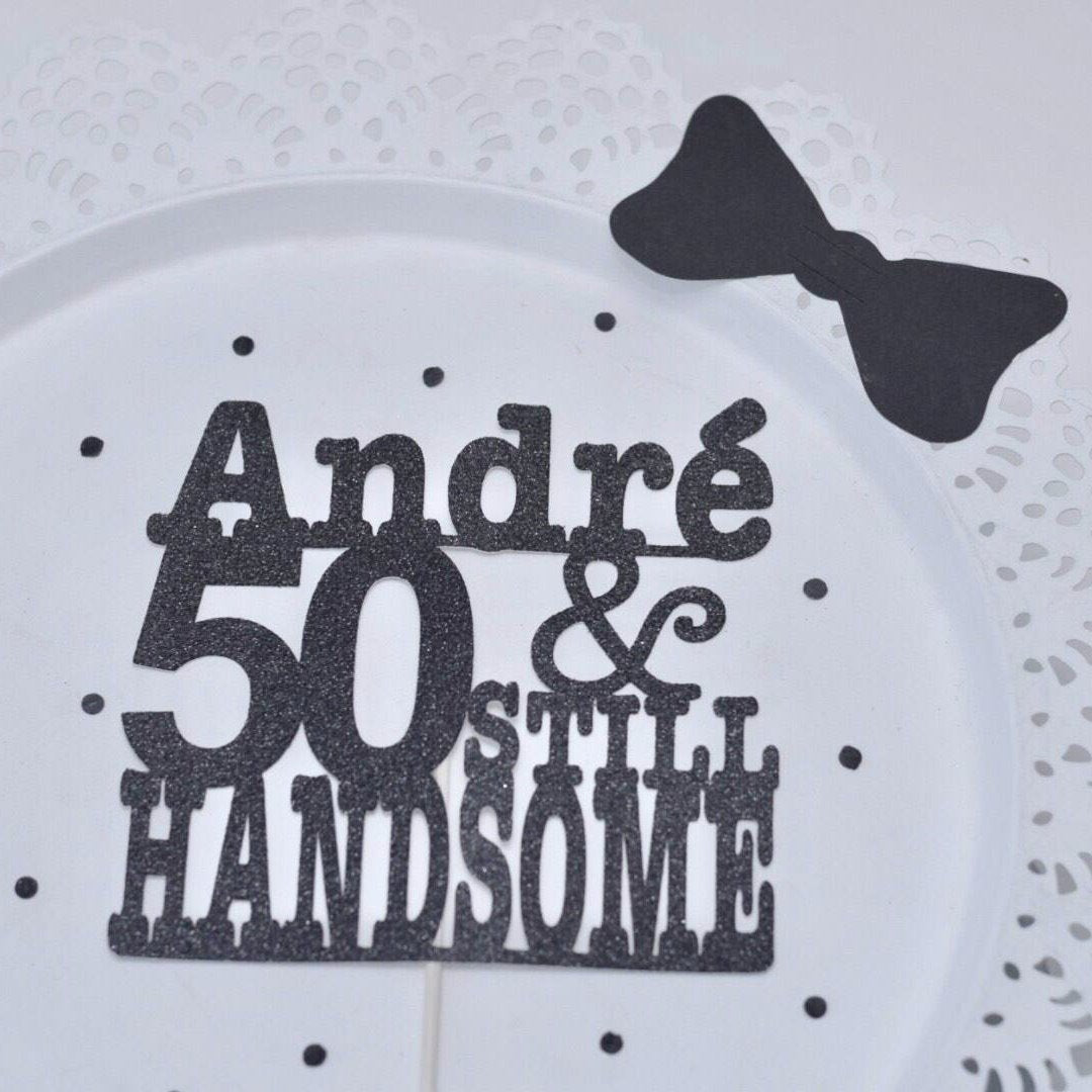 Andre 50 & still handsome sparkle glitter cake topper