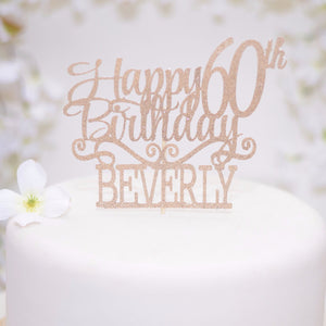 Happy 60th Birthday Beverly rose gold sparkle cake topper
