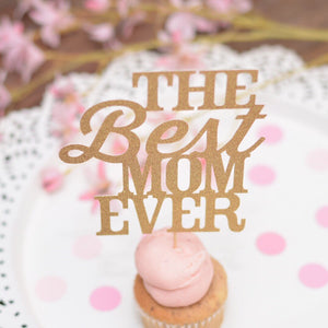 The Best Mom Ever gold sparkle cake topper in cupcake