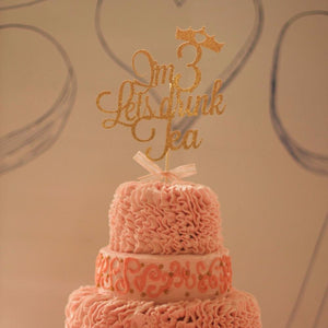 I'm 3 Lets drink tea sparkly cake with crown cake topper