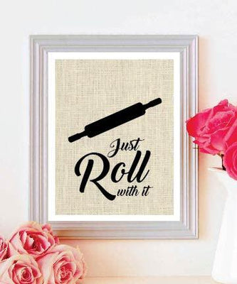 Just Roll with It Choose Funny Kitchen Burlap Prints|Rustic Home Decor Housewarming Gift - BOSTON CREATIVE COMPANY