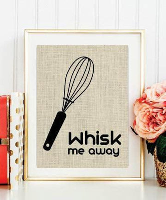Whisk Me Away Choose Funny Kitchen Burlap Prints | Rustic Home Decor | Housewarming Gift - BOSTON CREATIVE COMPANY