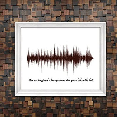 How Am I Supposed To Leave You now- Sound Wave Print-Voice Art print - Bride Gift- Mother to Bride Gift- Bridesmaid Gift- Bridal Shower Gift- Bridegroom Gift - From unique voice- sound or song