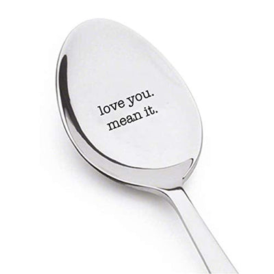 Love You Mean It Spoon Unique Gift For Wedding Anniversary Birthday For Him Or Her Valentine Couples Best Friends Loved Ones Engraved Stainless Steel Spoon Gifts