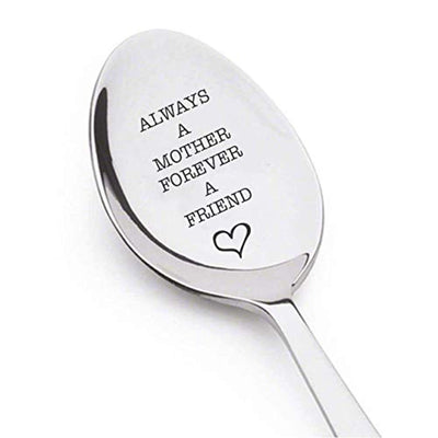 Always A Mother Forever A Friend Engraved Spoon Gift Anniversary Gift For Mom Housewarming Gifts Unique Spoon Gift Ideas Mothers Day Gift Best Moms Gift