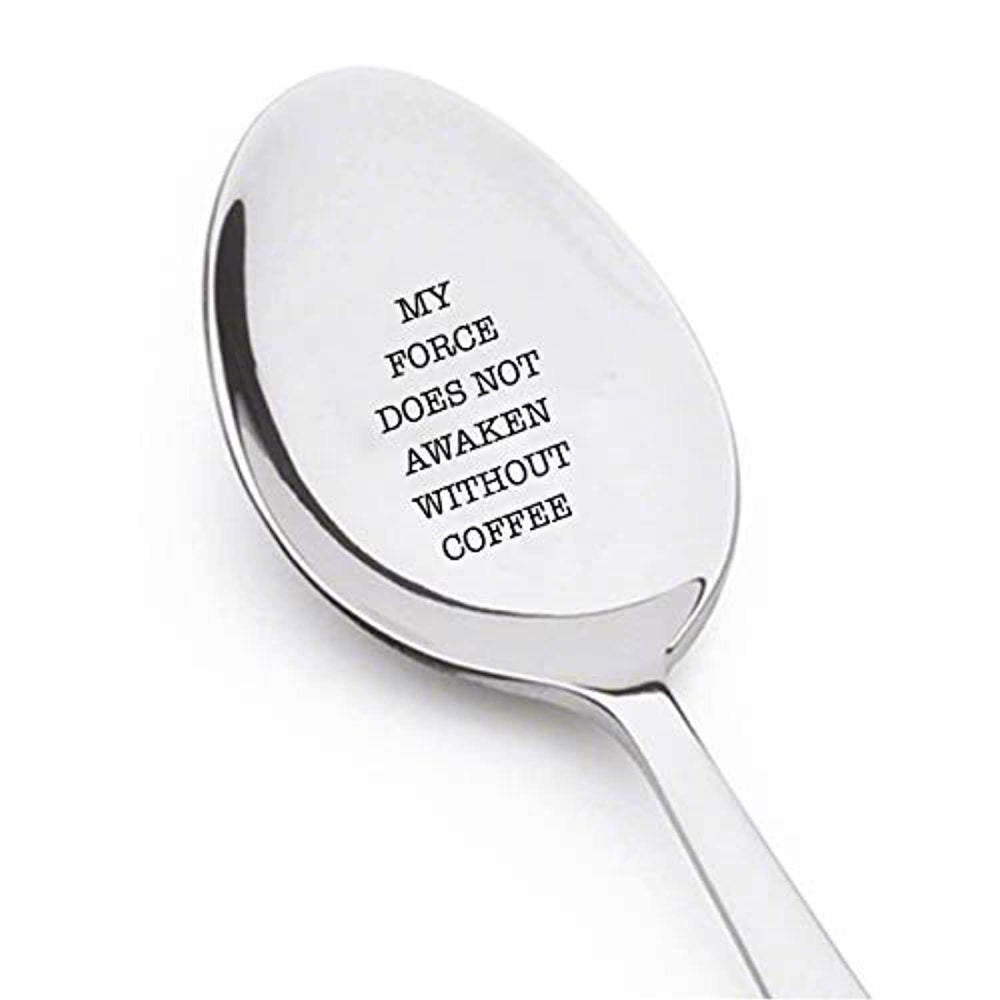 My Force Does Not Awaken Without Coffee Spoon Mom Life Force Be With You Stamped Spoon Geek Gift Strong Coffee Movie
