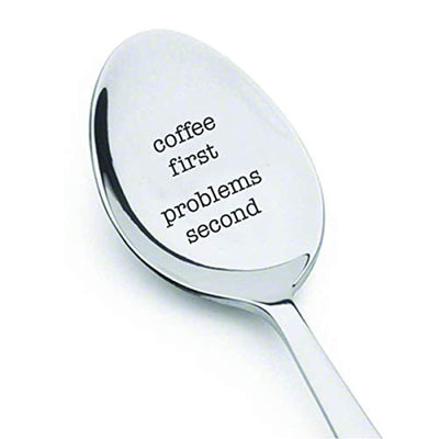 Spoon Gifts For Best Friends/Mom/ Dad | Coffee First Problem Second For Coffee Lovers