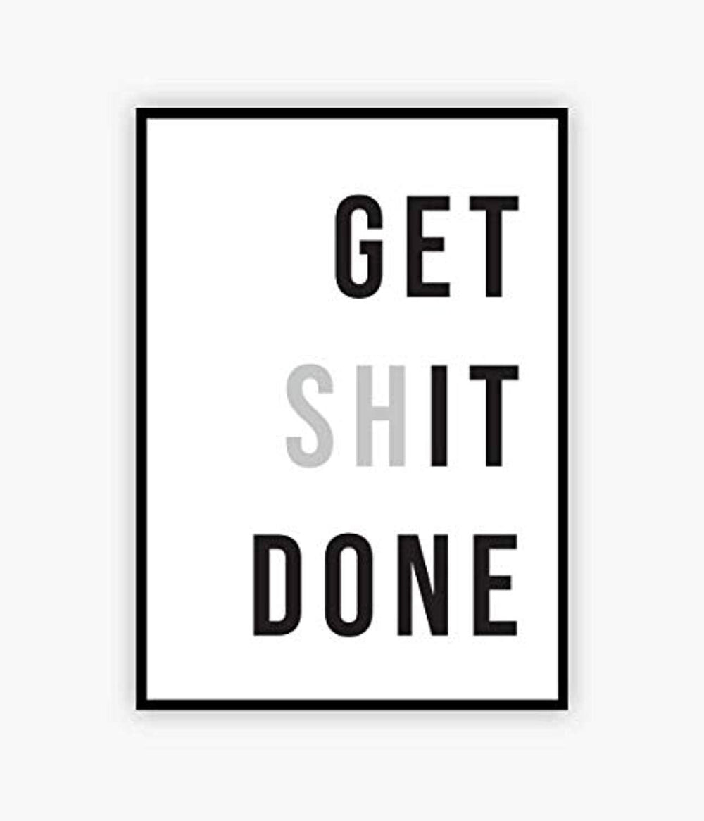 BOSTON CREATIVE COMPANY Get Shit Done Bathroom Living Room Home Office Kitchen Inspirational Modern Wall Art Decor Gift for Him Or Her Coworkers Best Friends