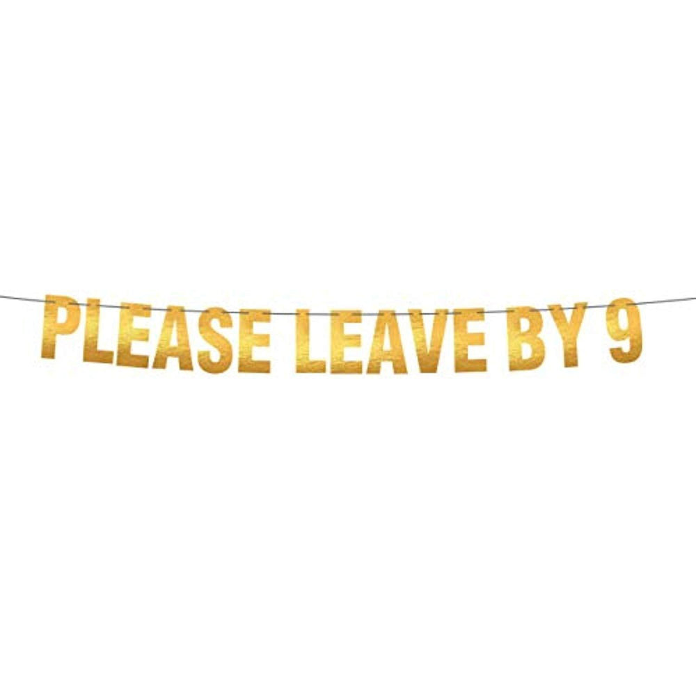 Please Leave By 9 Party Banner-funny Rude Customize Your Party Banner Signs Holiday Party Hanging Letter Sign-engaged Housewarming Gold Party Banner -Take A Hint-Holiday Party Supplies For Adults