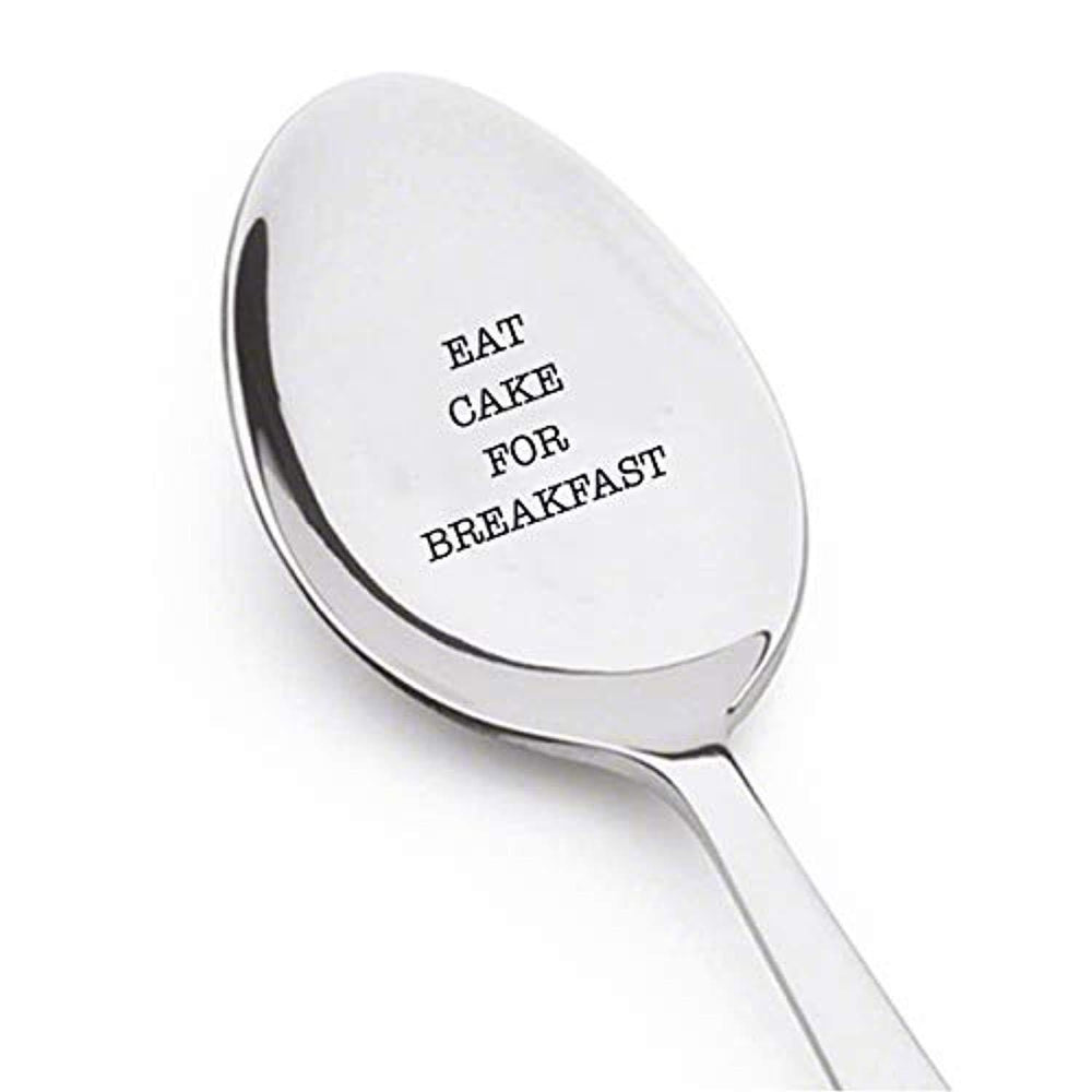 EAT CAKE FOR BREAKFAST Spoon- Best Gift For Food Lover- Let Us Eat Cake- Christmas Idea-Engraved Stainless Steel Spoon