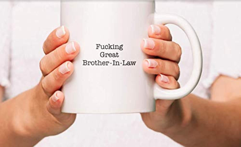 Coffee Mugs FUCKING GREAT BROTHER IN LAW - Gift For Brother in law - Brothers Gifts - Gifts for Him -Best Engraved Ceramic Coffee Mugs for Brother in Law