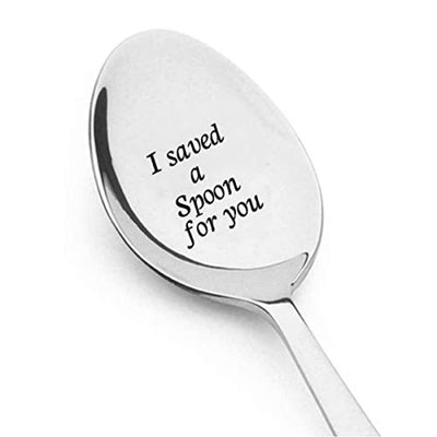 I Saved A Spoon For You-Engraved Spoons-Stainless Steel-Customized-Varied Variety-High Polish-Collections for Food Lover-International Quality- Eat Healthy-Love Quotes#SP_035