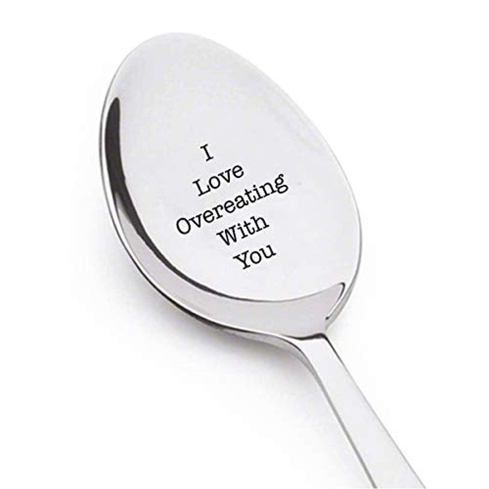 I Love Overeating With You Spoon Unique Gifts For Him Or Her Couples Valentine Boy Girl Friend Loved Ones On Wedding Anniversary Birthday Special Occasions Engraved Stainless Steel Spoons