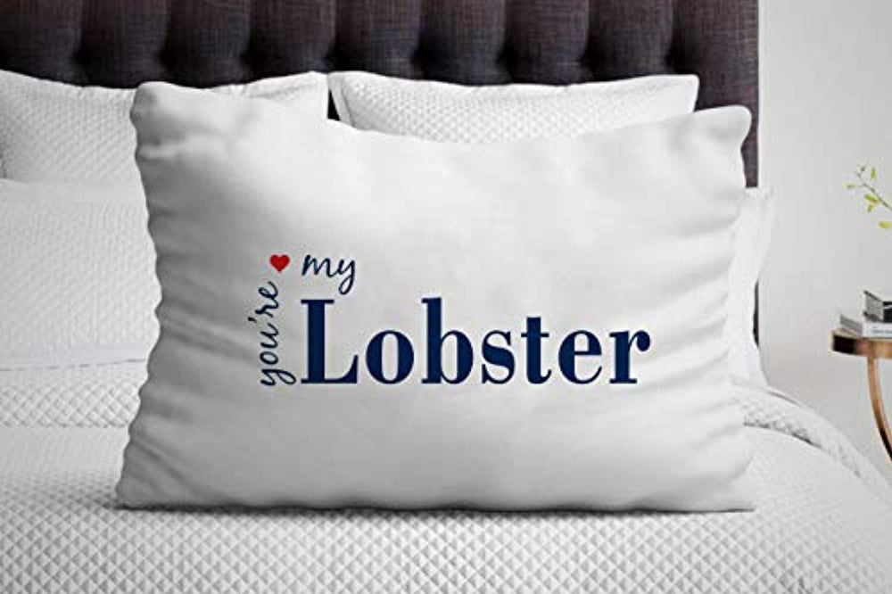 Youre My Lobster Pillow Cover |Best funny Gifts for Friends or Boyfriend or Girlfriend Pillow Cases 2019.