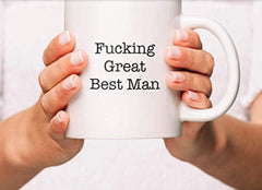 Fucking Great Best Man Coffee Mug  | Thankyou Gifts | Gifts For Him | Ceramic Coffee Mugs for Best Man