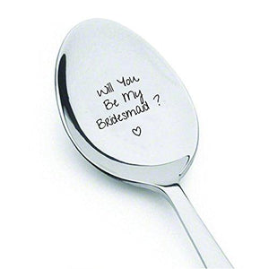Will You Be My Bridesmaid - Valentines Day Gift- Best Selling Item - Gift for Him -Gift for Her - Wedding Gift -Spoon Gift #A31