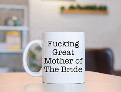 Ideas from Boston- FUCKING GREAT MOTHER OF THE BRIDE, Best MOB, Gift For Mom of Bride, Funny proposals, Mugs for Bride's mother, Ceramic coffee mugs, Mother of Bride cup.
