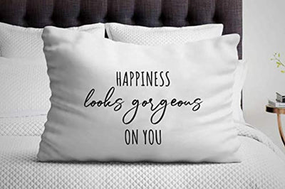 Happiness Look Gorgeous On You Pillow Cover| Gift for Women| Unique for Girlfriend birthday