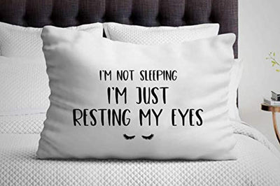 Funny Pillow Cover | Gifts For Best Friends| I'm Not Sleeping I'm Just Resting My Eyes Pillow Case