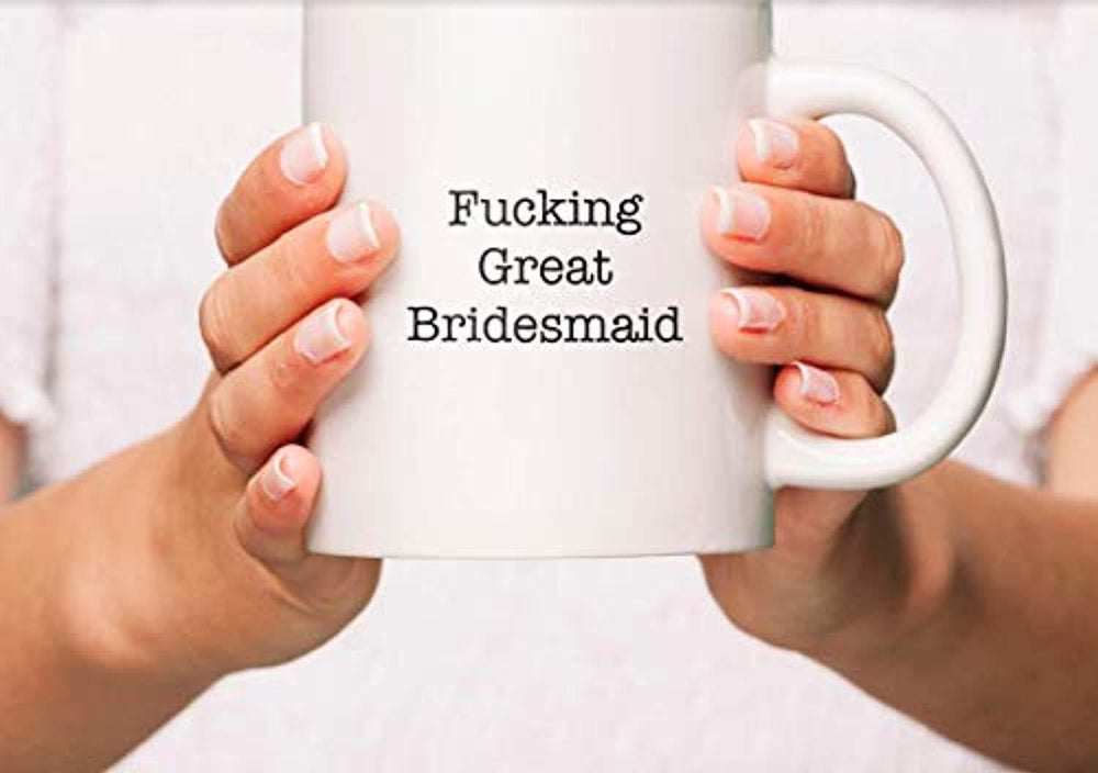 Fucking Great Bridesmaid Coffee Mug | Thankyou Gifts |Gifts For Her | Long lasting Ceramic Coffee Mugs for Bridesmaids.