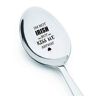 Im Not Irish, but KISS ME anyway - St. Patricks Day Gift - funny engraved spoon - Girlfriend Gift - Boyfriend Gift - Saint Patricks Day - keepsake gift - best friend spoon gift - lucky spoon