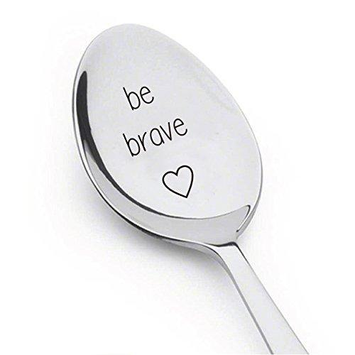 Be Brave Spoon -Inspirational - Tea Cereal - Coffee Spoon For Coffee Lovers - BOSTON CREATIVE COMPANY