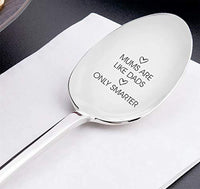 Mums Are Like Dad Only Smarter Engraved Mother's Day Spoon Gift Housewarming Gifts Unique Spoon Gift Ideas Best Moms Gift Vintage Silverware Anniversary Gift For Mom Gift For Her