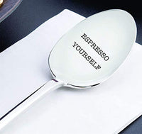 """Espresso Yourself"" Stainless Steel Novelty Spoon Gift For Lover Engraved Inspirational Fun Meals Soup Wedding Anniversary Birthday Holiday Gift."