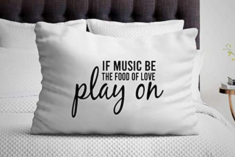 If Music Be The Food of Love Play On| Inspirational Quote | Pillow Covers for Music Lovers