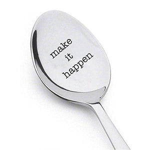 Make It Happen - Gift idea for him - Keepsake coffee spoon – inspirational spoon - Personalized Spoon - Gift for Best Friend - coffee or tea spoon - BOSTON CREATIVE COMPANY