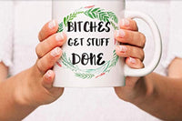 Ideas from Boston- BITCHES GET STUFF DONE mug, Karma coffee mug, Gift For friends sister brother, Motivational Quotes, Mugs for motivation, Ceramic coffee mugs, Bitchy cups