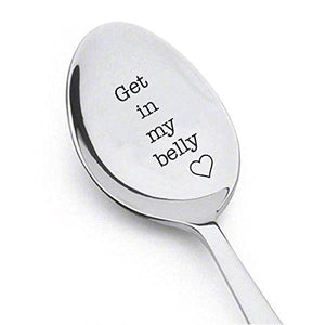 Get In My Belly - Gift for Dad - Austin Powers Quote - dad birthday gift - Movie Quote Unique Gift - Funny Gift - Engraved Spoon - Lover Gift Idea - Funny food gift - father's day gift - BOSTON CREATIVE COMPANY