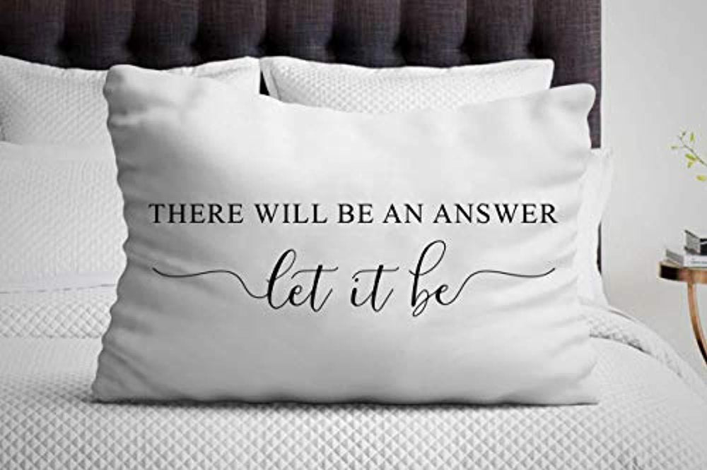There Will Be an Answer Let It Be Pillow Cover| Idea for Father's Day| Unique Birthday Gift for Friends